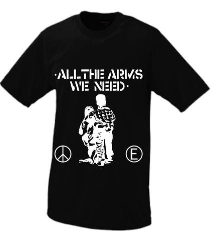 All The Arms We Need Tshirt