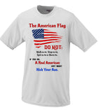 The American Flag, Do Not Step, Walk Spit Or Burn Me or A Real American Will Kick Your Ass T shirt