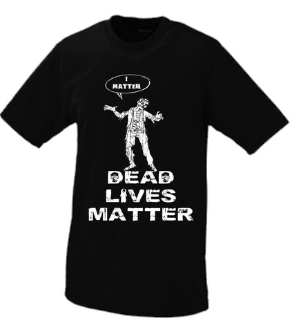 Dead Lives Matter T shirt (Black Lives Matter Parody)