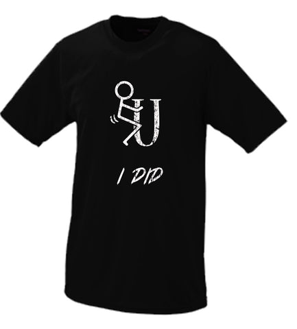 F*ck You I Did, Stick Figure Parody T Shirt Comedy Funny