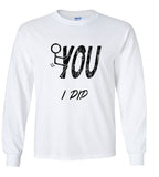 Fuck You, I Did Stick Figure T shirt