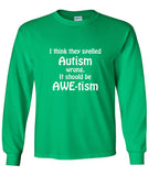 I Think They Spelled Autism Wrong, It Should Be AWE-tism T shirt