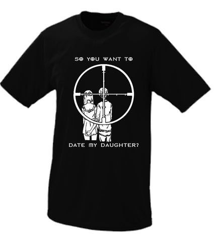 So You Want To Date My Daughter Gun Cross Hair Tshirt