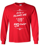 Trump Don't Blame Me, I Didn't Vote For The Chump Shirt 2016 President