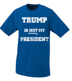 Trump Is Not My president #2 Hillary Clinton Donald Trump Shirt Election 2016 President