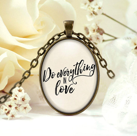 Do Everything in Love Necklace