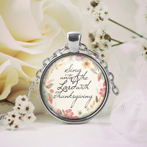 Sing unto the Lord with Thanksgiving Psalm 147:7 Necklace