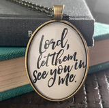 Let them see You in me Necklace