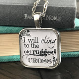 I will cling to the Old Rugged Cross Necklace