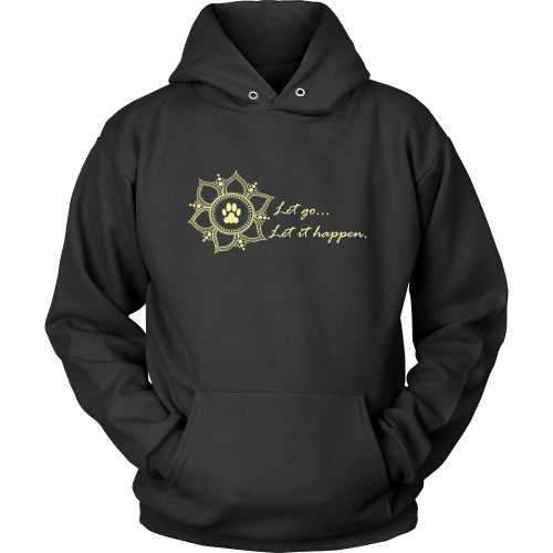 Ladies Let go...Let it Happen Dark Hoodie