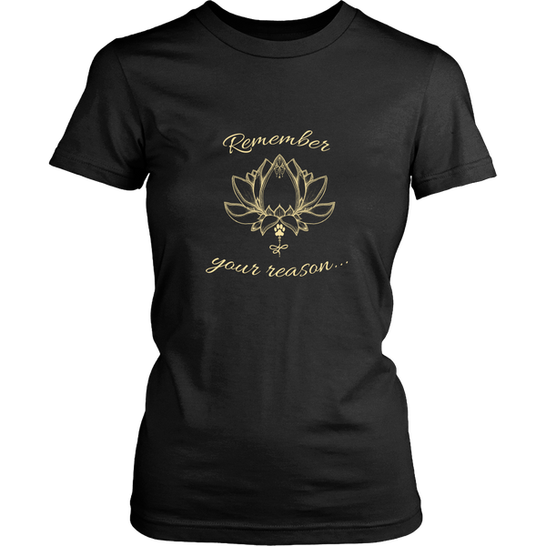 Ladies Remember Your Reason Dark Tee