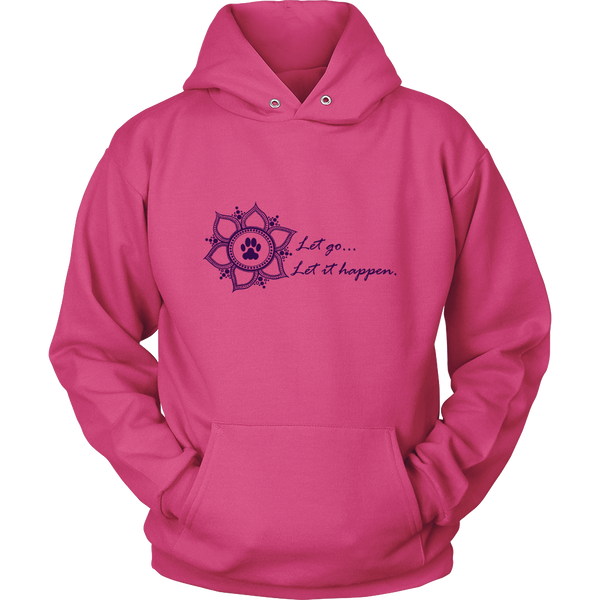 Ladies Let go...Let it Happen Hoodie