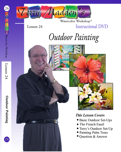 Terry Madden's Lesson 24 - Outdoor Painting