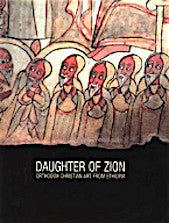 Daughter of Zion- Orthodox Christian Art from Ethiopia