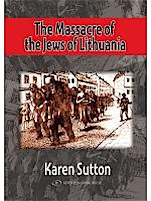 The Massacre of the Jews of Lithuania. Lithuanian Collaboration in the Final Solution, 1941 1944 (Hardcover)