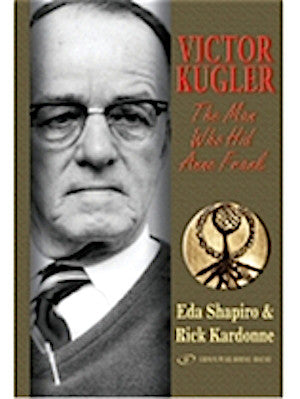 Victor Kugler. The Man Who Hid Anne Frank (Hardcover)