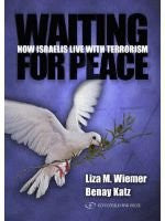 Waiting For Peace. How Israelis Live With Terrorism (Paperback)