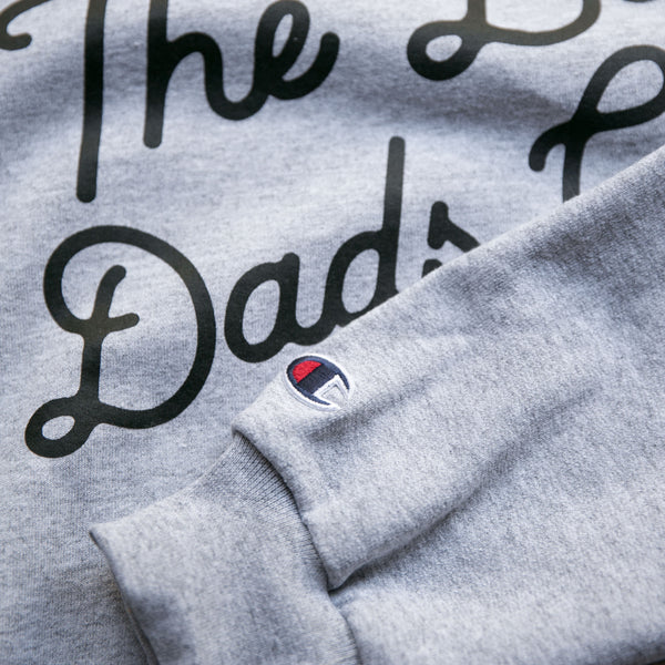 BAD DADS CLASSIC TILT CHAMPION SWEATSHIRT- GRAY