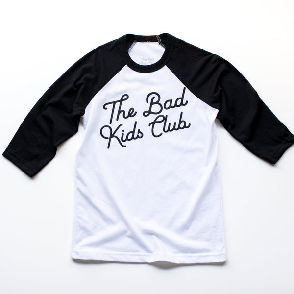 """The Bad Kids Club"" BASEBALL 3/4 TEE"