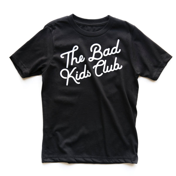 """The Bad Kids Club"" BLACK TEE"