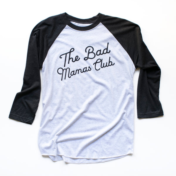 """THE BAD MAMAS CLUB"" LONG SLEEVE RAGLAN TEE"