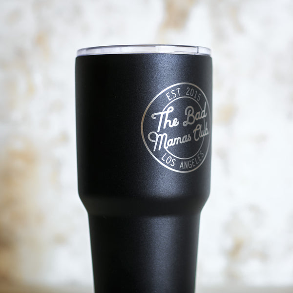 BAD MAMAS New 30oz Tumbler