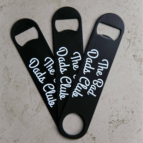 Bad Dad's Bar Blade (Bottle Opener) - THE BAD DADS CLUB