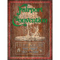 Fairport Convention -  Come All Ye - The First Ten Years (1968 to 1978) 7CD