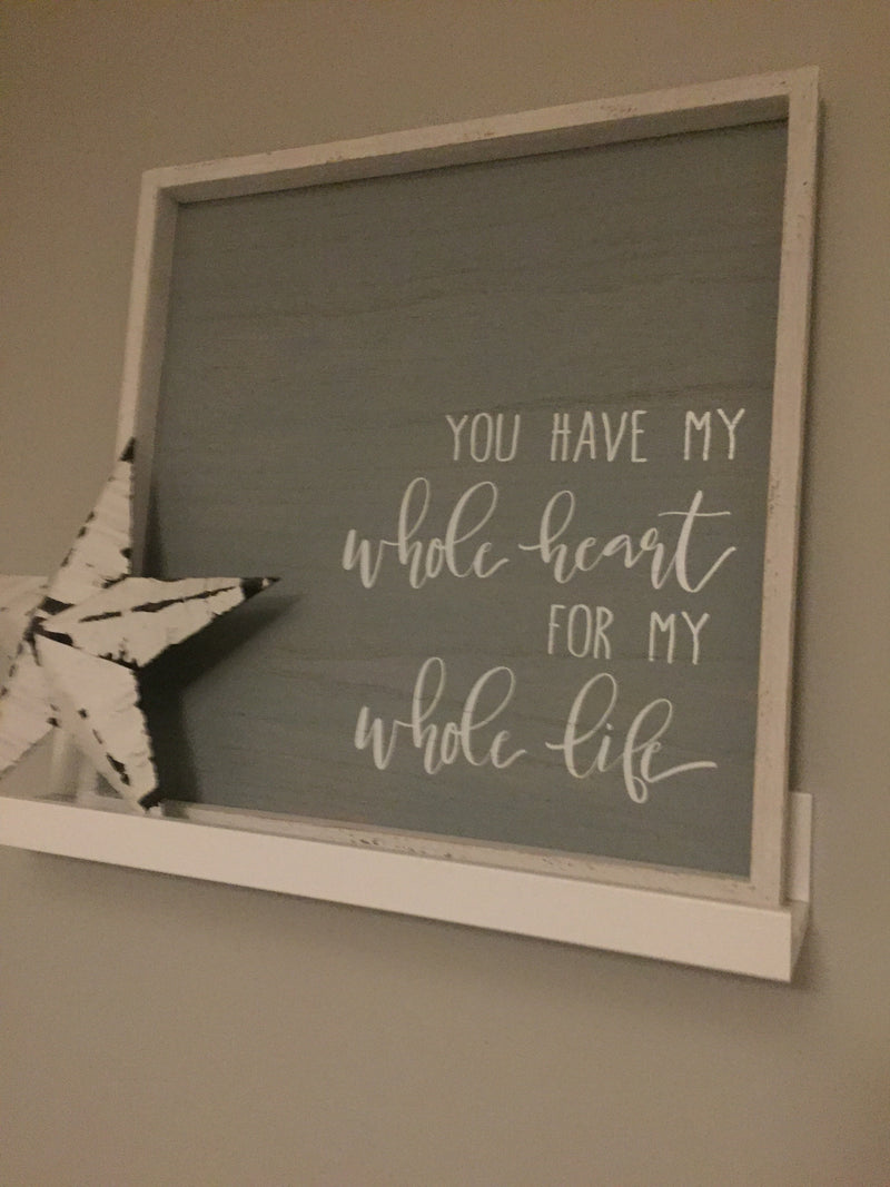 'You have my whole heart' grey picture