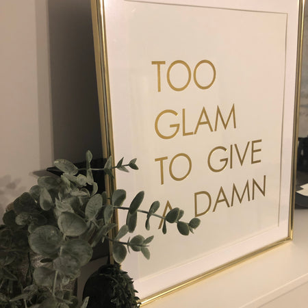 'Too glam to give a damn' gold picture