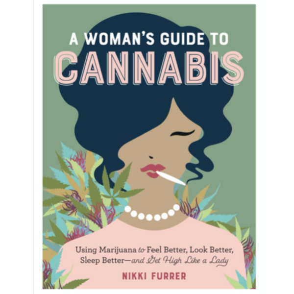 A Woman's Guide to Cannabis - Home Smith
