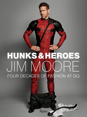 """Hunks & Heroes"" by Jim Moore-Penguin Random House-Home Smith"