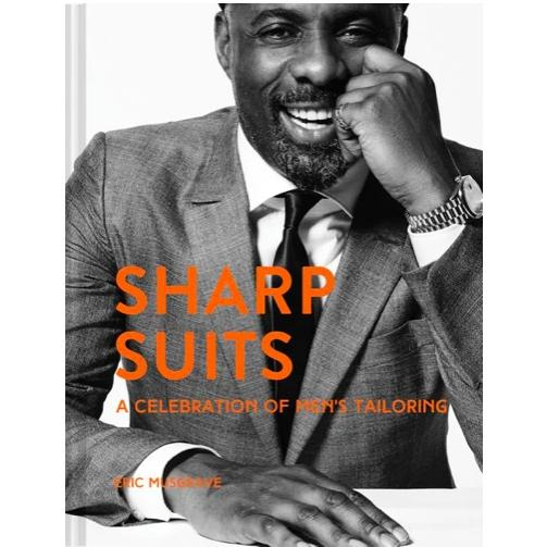 """Sharp Suits"" by Eric Musgrave - A Celebration of Men's Tailoring - Home Smith"