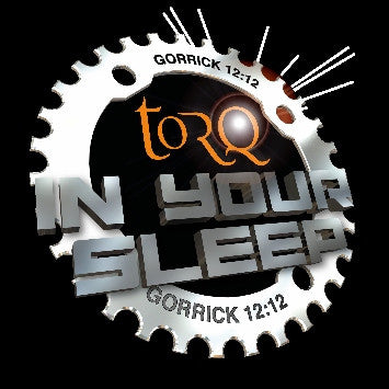 Gorrick Torq in your sleep