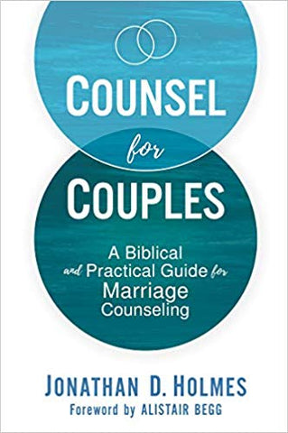 Counsel for Couples: A Biblical and Practical Guide for Marriage Counseling (Hard Cover)