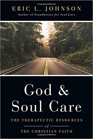 God and Soul Care: The Therapeutic Resources of the Christian Faith