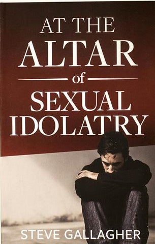 AT THE ALTAR OF SEXUAL IDOLATRY