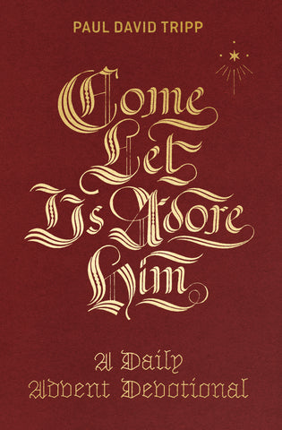 Come Let Us Adore Him- A Daily Advent Devotional