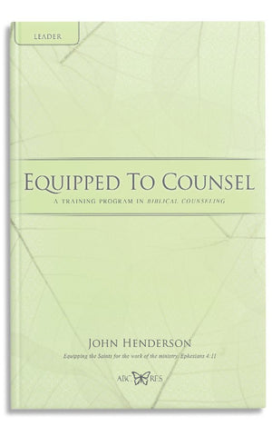 EQUIPPED TO COUNSEL: LEADER NOTEBOOK