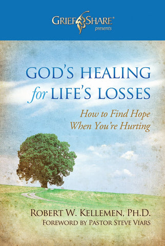 God's Healing in Life's Losses: Grief