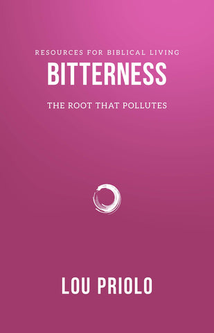 Bitterness: The Root That Pollutes
