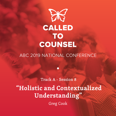 2019 ABC National Conference MP3: An Intro To Biblical Counseling Session 8