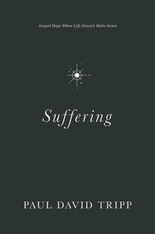 Suffering: Gospel Hope When Life Doesn't Make Sense (Hardcover Book)