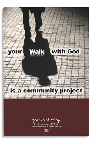YOUR WALK WITH GOD IS A COMMUNITY PROJECT (DVD)