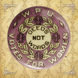 Deeds Not Words Pin