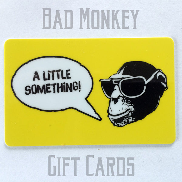 Bad Monkey Gift Card