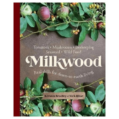 Milkwood by Kirsten Bradley and Nick Ritar