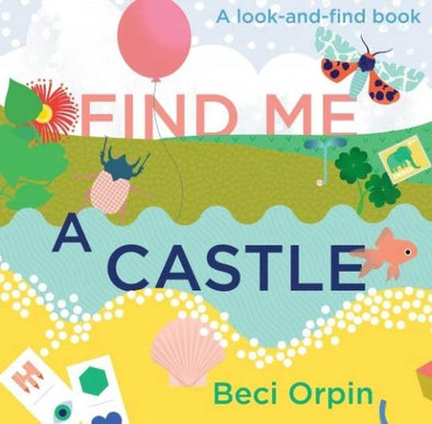 Find Me A Castle by Beci Orpin