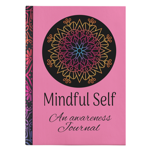 Mindful Self Designer Hardcover Awareness Meditation Journal in 2 Sizes - Mind Body Spirit