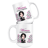 Women Make It Happen Large 15 oz Mug - Mind Body Spirit